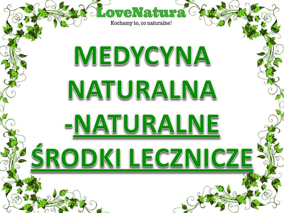 love natura medycyna naturalna naturalne środki lecznicze