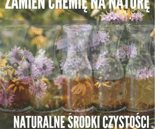 zamień chemię na naturę