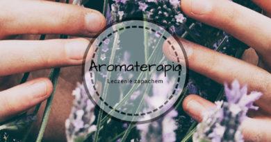 Aromaterapia - leczenie zapachem